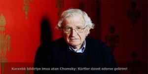 Karanlık bildiriye imza atan Chomsky: Kürtler davet ederse gelirim!