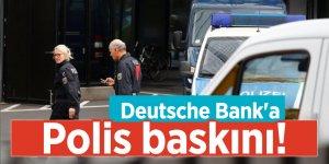 Deutsche Bank'a polis baskını!