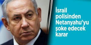 İsrail polisinden Netanyahu'yu şoke edecek karar