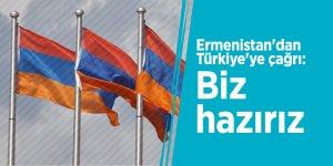 Ermenistan'dan Türkiye'ye çağrı: Biz hazırız