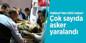 Hakkari'den kötü haber! Çok sayıda asker yaralandı