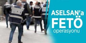ASELSAN'a FETÖ operasyonu