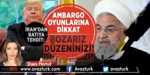 İRAN'DAN BATIYA TEHDİT: AMBARGO OYUNLARINA DİKKAT; BOZARIZ DÜZENİNİZİ!
