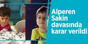 Alperen Sakin davasında karar verildi