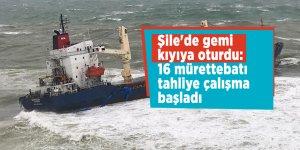 Şile'de gemi kıyıya oturdu: 16 mürettebatı tahliye çalışma başladı