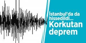 İstanbul'da da hissedildi... Korkutan deprem
