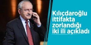 Kılıçdaroğlu ittifakta zorlandığı iki ili açıkladı