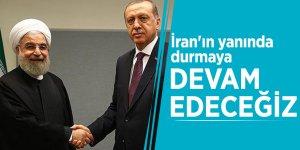 Erdoğan: İran'ın yanında durmaya devam edeceğiz