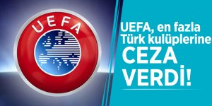 UEFA, en fazla Türk kulüplerine ceza verdi!