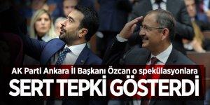 AK Parti Ankara İl Başkanı Özcan o spekülasyonlara sert tepki gösterdi