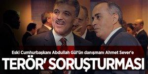 Eski Cumhurbaşkanı Abdullah Gül'ün danışmanı Ahmet Sever'e 'terör' soruşturması