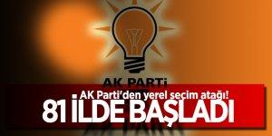 AK Parti'den yerel seçim atağı! 81 ilde başladı