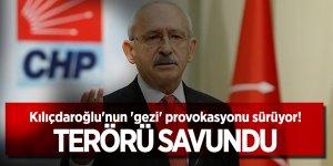 Kılıçdaroğlu'nun 'gezi' provokasyonu sürüyor! Terörü savundu