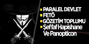 Paralel Devlet- FETÖ - Gözetim Toplumu - Şeffaf Hapishane Ve Panopticon