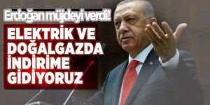 Erdoğan müjdeyi verdi! 'Elektrik ve doğalgazda indirime gidiyoruz'