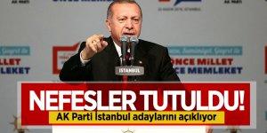Nefesler tutuldu! AK Parti İstanbul adaylarını açıklıyor
