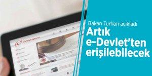 Bakan Turhan açıkladı! Artık e-Devlet'ten erişilebilecek