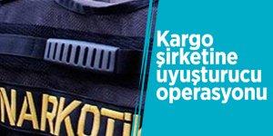 Kargo şirketine uyuşturucu operasyonu