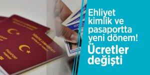 Ehliyet, kimlik ve pasaportta yeni dönem! Ücretler değişti