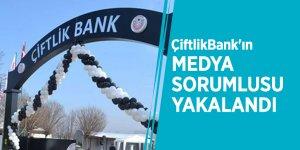 ÇiftlikBank'ın 'Medya sorumlusu' yakalandı