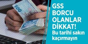 GSS borcu olanlar dikkat! Bu tarihi sakın kaçırmayın