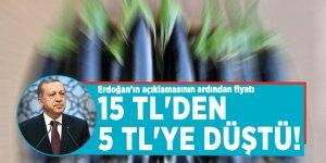 Erdoğan'ın açıklamasının ardından fiyatı 15 TL'den 5 TL'ye düştü!