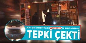 CHP'li Şişli Belediyesi'nden 'resmi plaka' ile seçim çalışması!