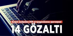 Sosyal medyadan PKK propagandasına operasyon! 14 gözaltı