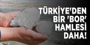 Türkiye'den bir 'bor' hamlesi daha!
