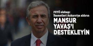 """FETÖ elebaşı: """"İkametleri Ankara'ya aldırın, Mansur Yavaş'ı destekleyin"""""""