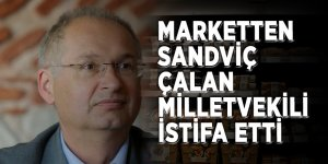Marketten sandviç çalan milletvekili istifa etti