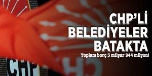 CHP'li belediyeler batakta