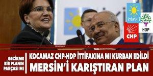İYİ PARTİ'NİN BÜYÜK OYUNU: Mersin'de CHP-HDP ittifakına 'gecikme'li katılım!
