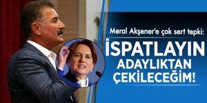 Meral Akşener'e çok sert tepki: İspatlayın adaylıktan çekileceğim!