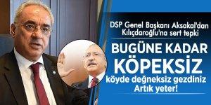 DSP Genel Başkanı Aksakal'dan Kılıçdaroğlu'na sert tepki