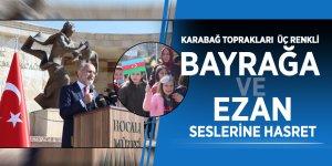 """Cumhurbaşkanı Başdanışmanı Yalçın Topçu: """"Karabağ toprakları üç renkli bayrağa ve ezan seslerine hasret"""""""