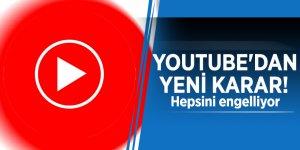 YouTube'dan yeni karar! Hepsini engelliyor
