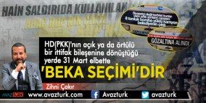 HD(PKK)'nın açık ya da örtülü bir ittifak bileşenine dönüştüğü yerde 31 Mart elbette 'BEKA SEÇİMİ'DİR