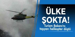 Ülke şokta! Turizm Bakanı'nı taşıyan helikopter düştü