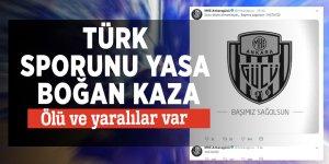 Türk sporunu yasa boğan kaza: Ölü ve yaralılar var
