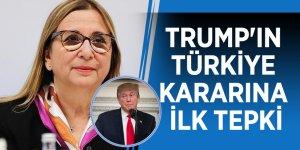 Trump'ın Türkiye kararına ilk tepki