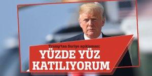 Trump'tan Suriye açıklaması: Yüzde yüz katılıyorum