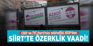 CHP ve İYİ Parti'nin müttefiki HDP'den Siirt'te özerklik vaadi!