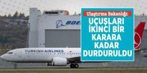 Ulaştırma Bakanlığı: Uçuşları ikinci bir karara kadar durduruldu