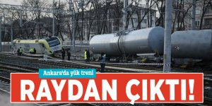 Ankara'da yük treni raydan çıktı!
