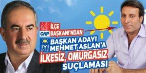 CHP Nizip İlçe Başkanı'ndan İP'in İttifak Adayı Mehmet Aslan'a şok sözler: İlkesiz, omurgasız, fırıldak