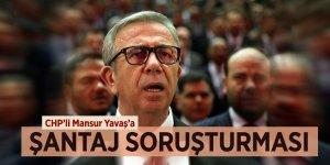 CHP'liMansur Yavaş'a şantaj soruşturması