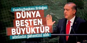 Cumhurbaşkanı Erdoğan 'Dünya beşten büyüktür' sözünün patentini aldı