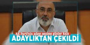 AK Parti'nin adayı seçime günler kala adaylıktan çekildi