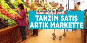 Bakan müjdeyi verdi: Tanzim satış artık markette